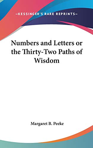 9780548281772: Numbers and Letters or the Thirty-Two Paths of Wisdom