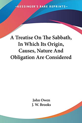 9780548289136: A Treatise On The Sabbath, In Which Its Origin, Causes, Nature And Obligation Are Considered