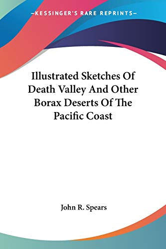 9780548289402: Illustrated Sketches Of Death Valley And Other Borax Deserts Of The Pacific Coast