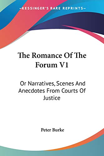 9780548297162: The Romance of the Forum V1: Or Narratives, Scenes and Anecdotes from Courts of Justice
