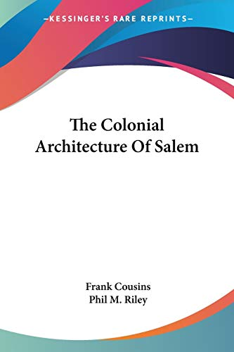 9780548297469: The Colonial Architecture Of Salem