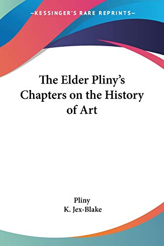 9780548297728: The Elder Pliny's Chapters on the History of Art