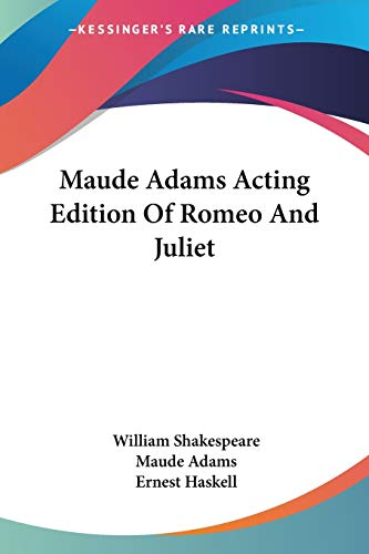 9780548306666: Maude Adams Acting Edition Of Romeo And Juliet
