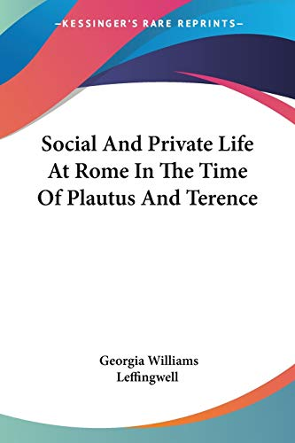 9780548312384: Social and Private Life at Rome in the Time of Plautus and Terence
