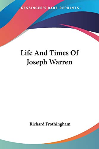 9780548320778: Life And Times Of Joseph Warren
