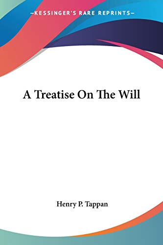 9780548322765: A Treatise On The Will