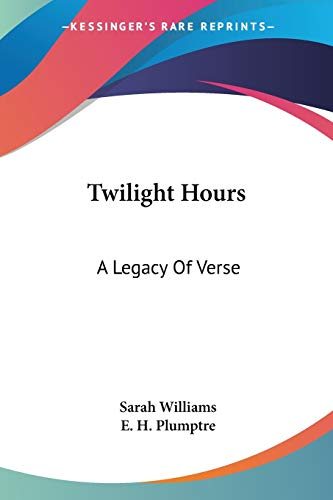 9780548323861: Twilight Hours: A Legacy Of Verse