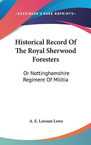 Historical Record Of The Royal Sherwood Foresters: