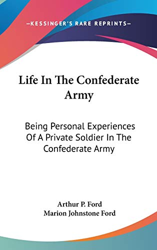 9780548331316: Life In The Confederate Army: Being Personal Experiences Of A Private Soldier In The Confederate Army: And Some Experiences And Sketches Of Southern Life