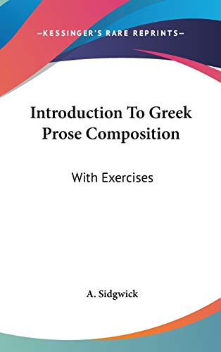 9780548331361: Introduction To Greek Prose Composition: With Exercises