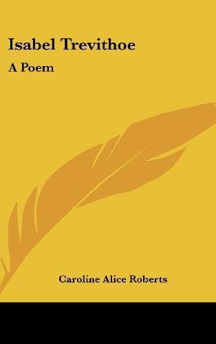 9780548332535: Isabel Trevithoe: A Poem