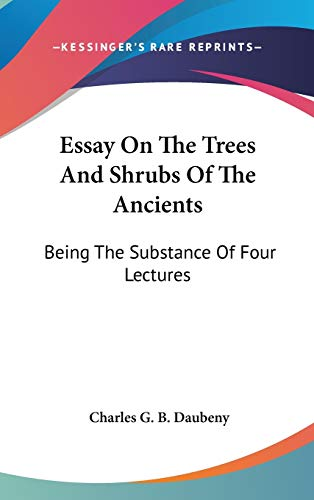 9780548333235: Essay On The Trees And Shrubs Of The Ancients: Being The Substance Of Four Lectures