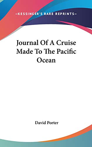 Journal Of A Cruise Made To The Pacific Ocean (0548335117) by David Porter