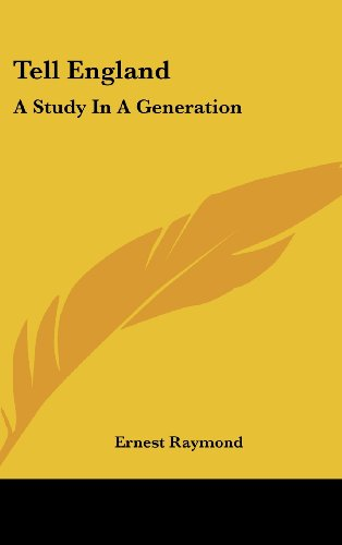 9780548337417: Tell England: A Study In A Generation