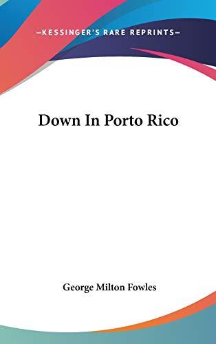 9780548340103: Down In Porto Rico