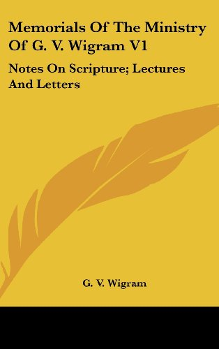 9780548340400: Memorials Of The Ministry Of G. V. Wigram V1: Notes On Scripture; Lectures And Letters