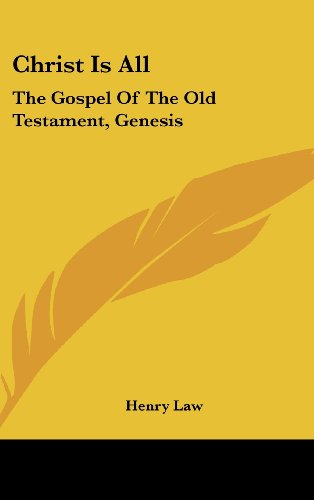 9780548342053: Christ Is All: The Gospel Of The Old Testament, Genesis