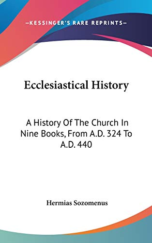 9780548342718: Ecclesiastical History: A History Of The Church In Nine Books, From A.D. 324 To A.D. 440