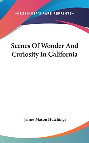 9780548344088: Scenes Of Wonder And Curiosity In California