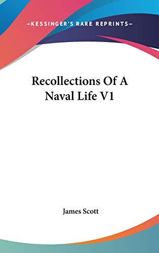 9780548344422: Recollections Of A Naval Life V1