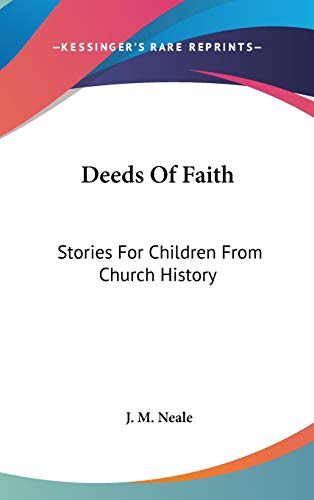 9780548346297: Deeds Of Faith: Stories For Children From Church History
