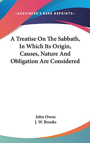9780548346990: A Treatise On The Sabbath, In Which Its Origin, Causes, Nature And Obligation Are Considered