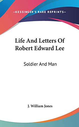 9780548347782: Life And Letters Of Robert Edward Lee: Soldier And Man
