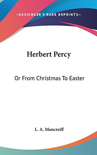 9780548349526: Herbert Percy: Or from Christmas to Easter