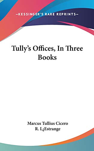 9780548350270: Tully's Offices, In Three Books