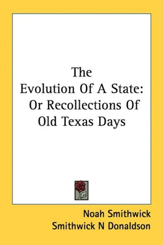 9780548353424: The Evolution Of A State: Or Recollections Of Old Texas Days