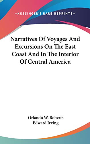 9780548353783: Narratives Of Voyages And Excursions On The East Coast And In The Interior Of Central America