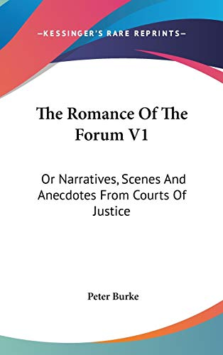 9780548354599: The Romance of the Forum V1: Or Narratives, Scenes and Anecdotes from Courts of Justice