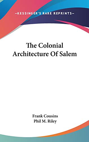 9780548354889: The Colonial Architecture Of Salem