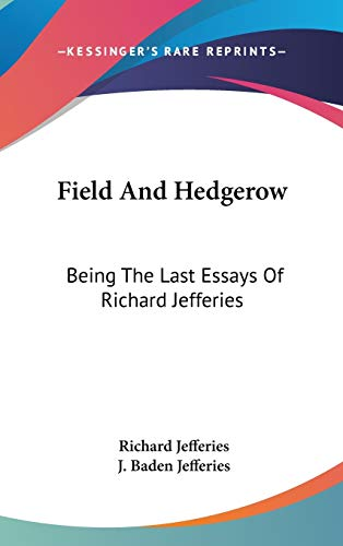 Field and Hedgerow: Being the Last Essays: Jefferies
