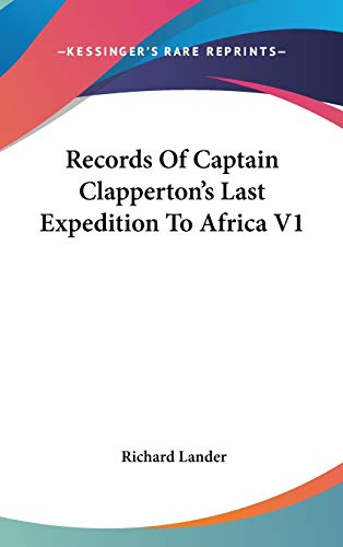 9780548356005: Records Of Captain Clapperton's Last Expedition To Africa V1