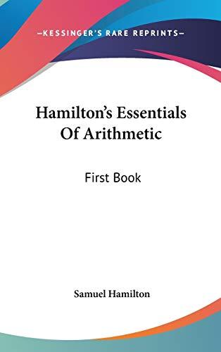 9780548358238: Hamilton's Essentials Of Arithmetic: First Book