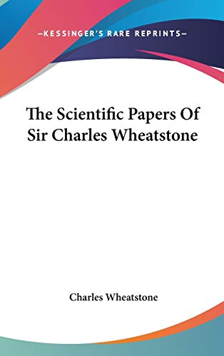 9780548359105: The Scientific Papers Of Sir Charles Wheatstone
