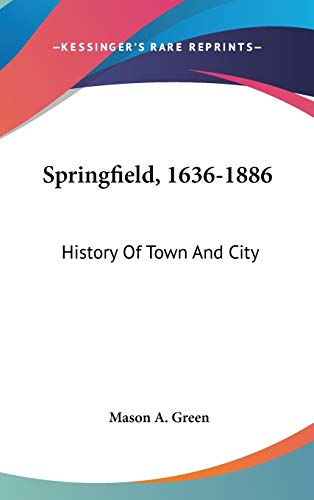9780548359556: Springfield, 1636-1886: History Of Town And City