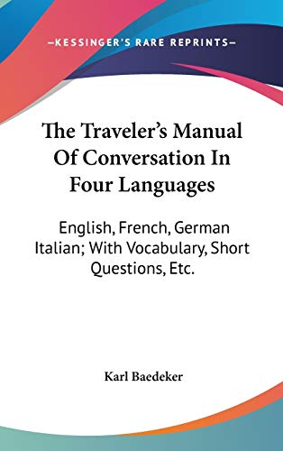 9780548361078: The Traveler's Manual Of Conversation In Four Languages: English, French, German Italian; With Vocabulary, Short Questions, Etc.