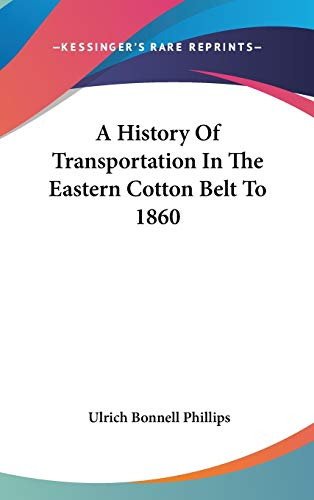 9780548361108: A History Of Transportation In The Eastern Cotton Belt To 1860