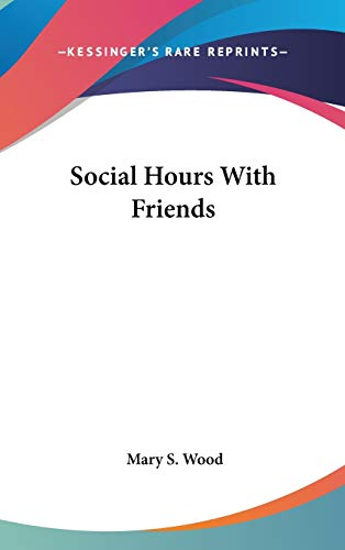 9780548361122: Social Hours with Friends