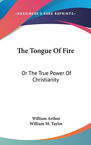 9780548361948: The Tongue Of Fire: Or The True Power Of Christianity