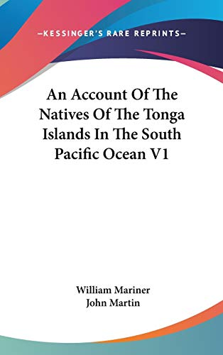9780548363195: An Account Of The Natives Of The Tonga Islands In The South Pacific Ocean V1