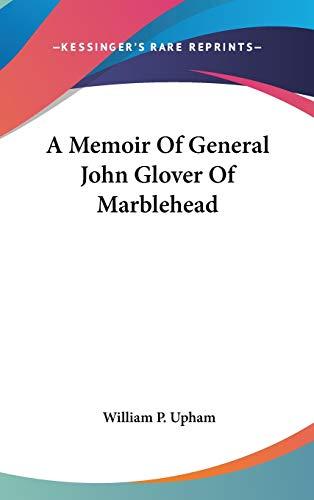 9780548363515: A Memoir Of General John Glover Of Marblehead
