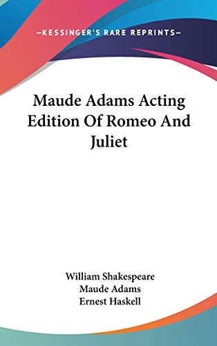 9780548363751: Maude Adams Acting Edition Of Romeo And Juliet