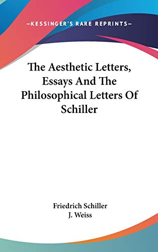 9780548370223: The Aesthetic Letters, Essays And The Philosophical Letters Of Schiller