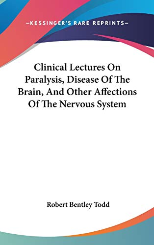 9780548372418: Clinical Lectures On Paralysis, Disease Of The Brain, And Other Affections Of The Nervous System