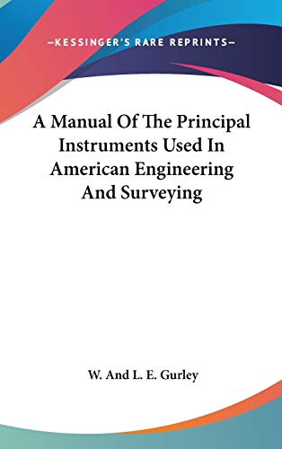 9780548374726: A Manual Of The Principal Instruments Used In American Engineering And Surveying