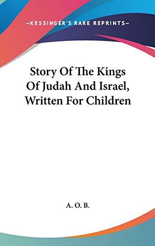 9780548383209: Story Of The Kings Of Judah And Israel, Written For Children