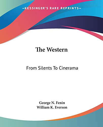 9780548385753: The Western: From Silents To Cinerama
